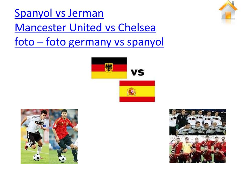 Spanyol vs Jerman Mancester United vs Chelsea foto – foto germany vs spanyol