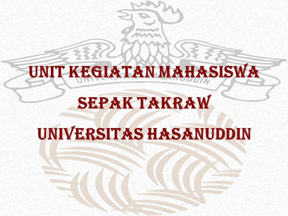 UNIT KEGIATAN MAHASISWA SEPAK TAKRAW UNIVERSITAS HASANUDDIN