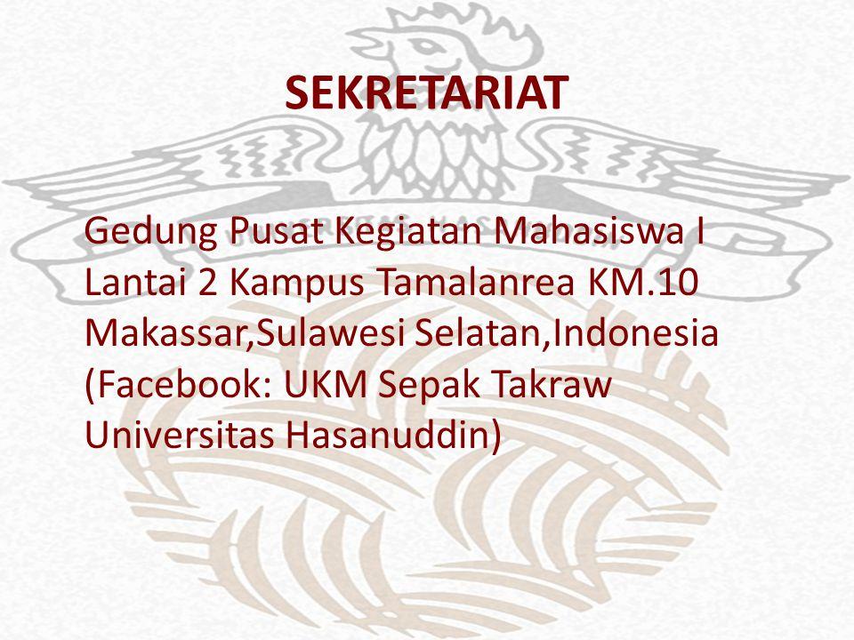 SEKRETARIAT Gedung Pusat Kegiatan Mahasiswa I Lantai 2 Kampus Tamalanrea KM.10 Makassar,Sulawesi Selatan,Indonesia (Facebook: UKM Sepak Takraw Universitas Hasanuddin)