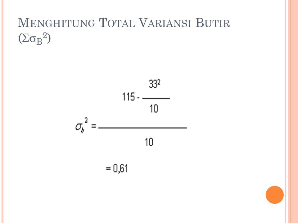 M ENGHITUNG T OTAL V ARIANSI B UTIR (  B 2 )