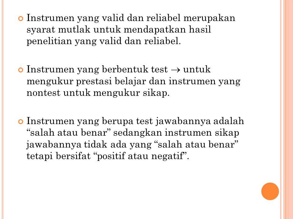 P ENGUJIAN V ALIDITAS I NSTRUMEN Pada setiap instrumen baik test maupun non test terdapat butir-butir (item) pertanyaan atau pernyataan.