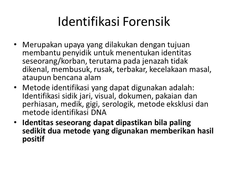 Identifikasi Forensik Merupakan upaya yang dilakukan dengan tujuan membantu penyidik untuk menentukan identitas seseorang/korban, terutama pada jenaza