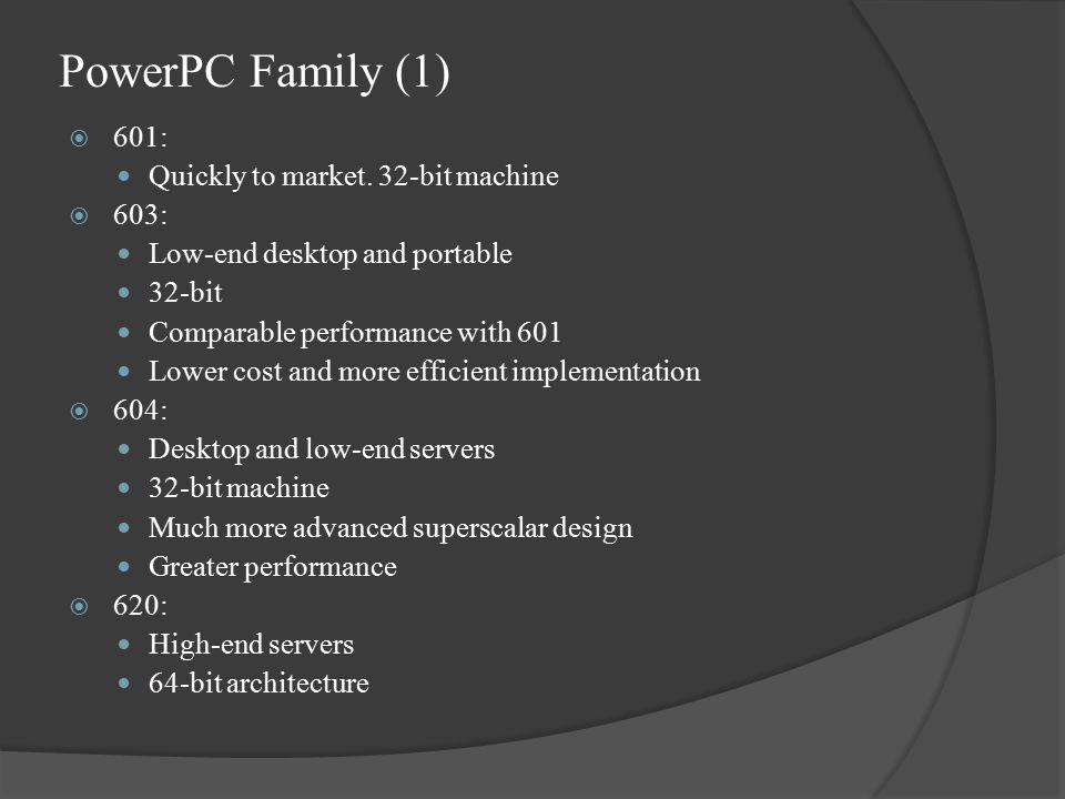 PowerPC Family (1)  601: Quickly to market.