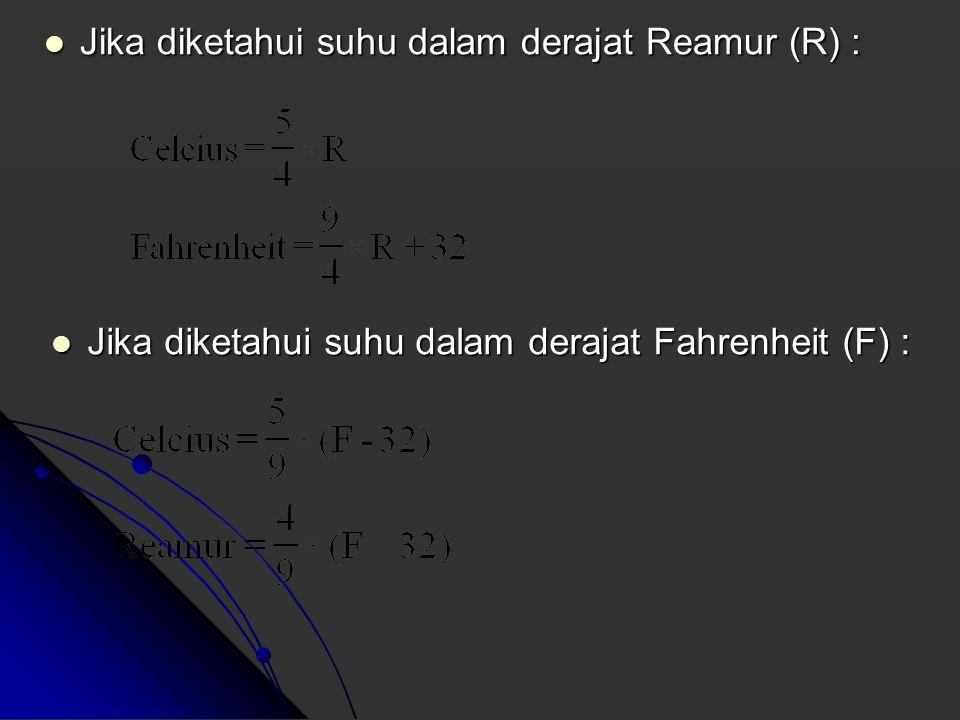 Diperoleh perbandingan Diperoleh perbandingan C : R : F = 100 : 80 : (212 – 32) C : R : F = 100 : 80 : (212 – 32) = 100 : 80 : 180 = 100 : 80 : 180 =