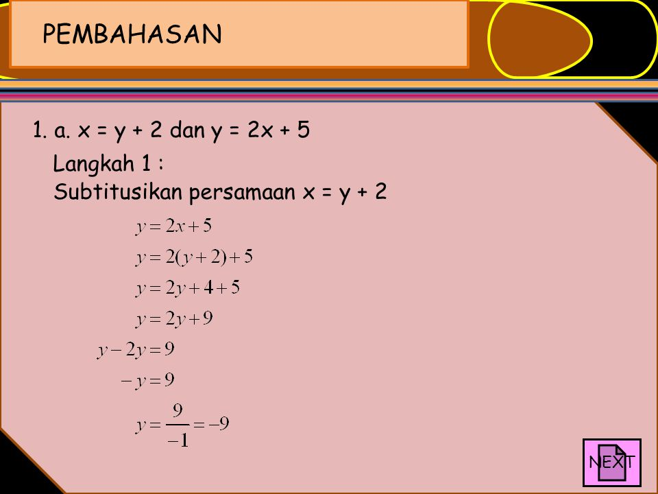 Soal Latihan : 1.Tentukan himpunan penyelesaian sistem persamaan berikut dengan menggunakan metode subtitusi, jika x dan y variabel pada himpunan bila
