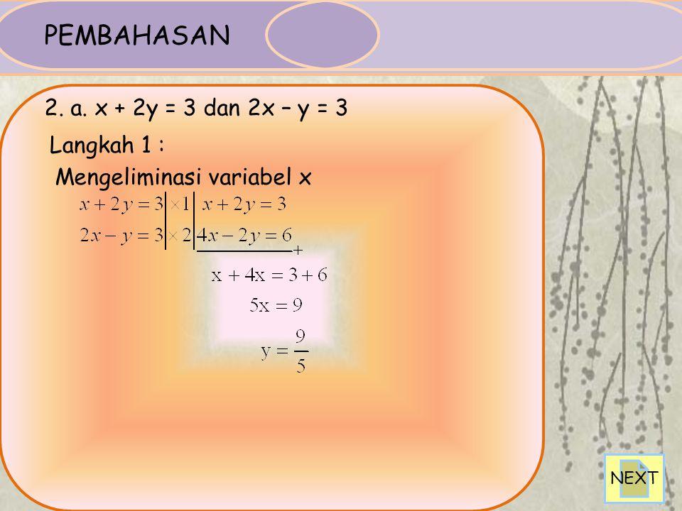 Subtitusi persamaan x = -5 –y ke persamaan x + 5y =-5 Langkah 2 : Subtitusi nilai y ke persamaan x = -5 - y Jadi himpunan penyelesaian sistem persamaa