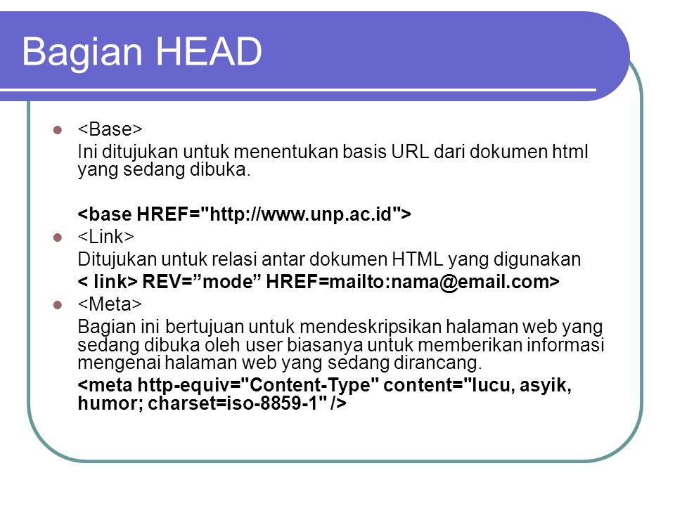 Ini ditujukan untuk menentukan basis URL dari dokumen html yang sedang dibuka.