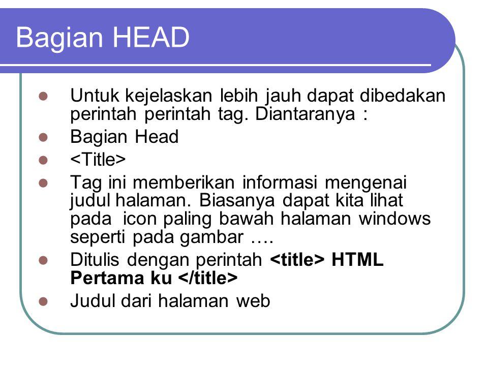 Bagian HEAD Untuk kejelaskan lebih jauh dapat dibedakan perintah perintah tag.