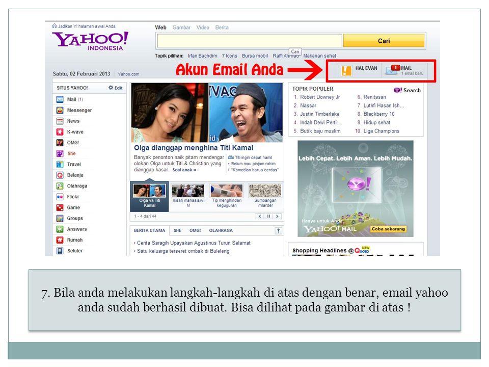 7. Bila anda melakukan langkah-langkah di atas dengan benar, email yahoo anda sudah berhasil dibuat. Bisa dilihat pada gambar di atas !