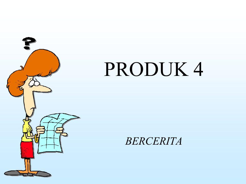 PRODUK 4 BERCERITA