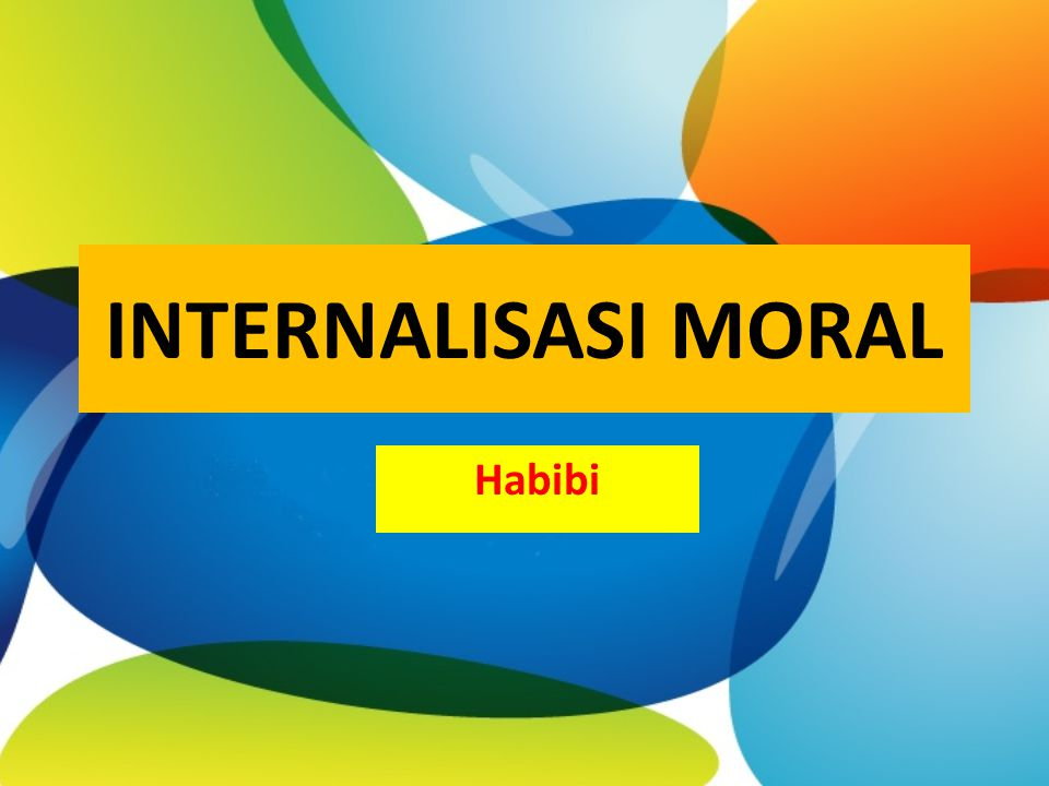 INTERNALISASI MORAL Habibi
