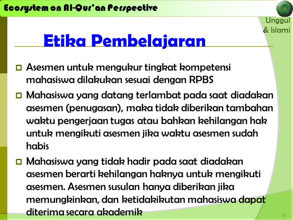 Ecosystem on Al-Qur'an Perspective Unggul & Islami Ecosystem on Al-Qur'an Perspective  Asesmen untuk mengukur tingkat kompetensi mahasiswa dilakukan