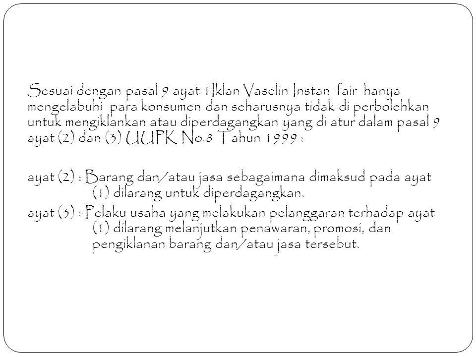 Jika dikaitkan dengan Etika Pariwara Indonesia 4.2 Media Televisi 4.2.4 Visualisasi tulisan harus memenuhi syarat-syarat kontras dan kejelasan.