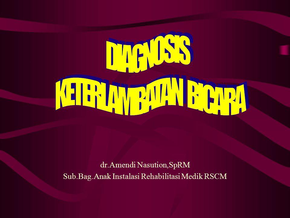dr.Amendi Nasution,SpRM Sub.Bag.Anak Instalasi Rehabilitasi Medik RSCM