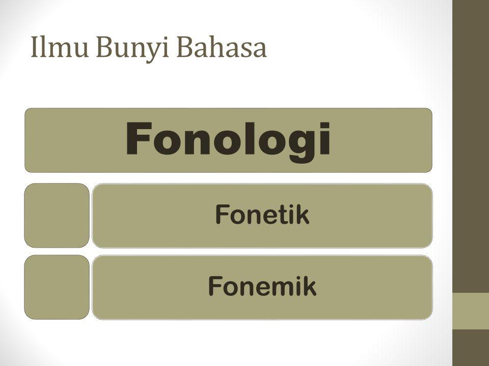 Ilmu Bunyi Bahasa Fonologi FonetikFonemik
