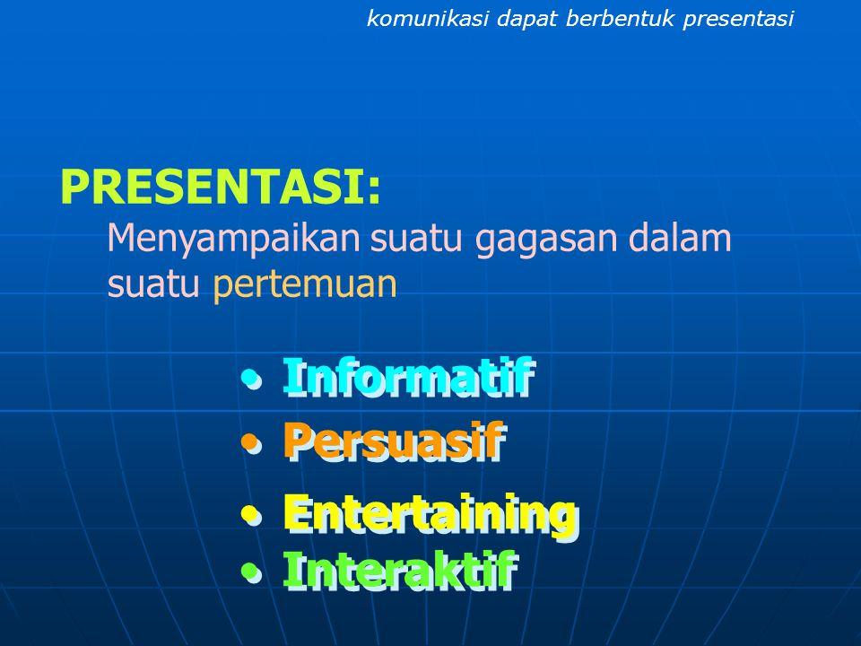 TEKNIK PRESENTASI Komunikasi dalam suatu pertemuan dapat berbentuk presentasi