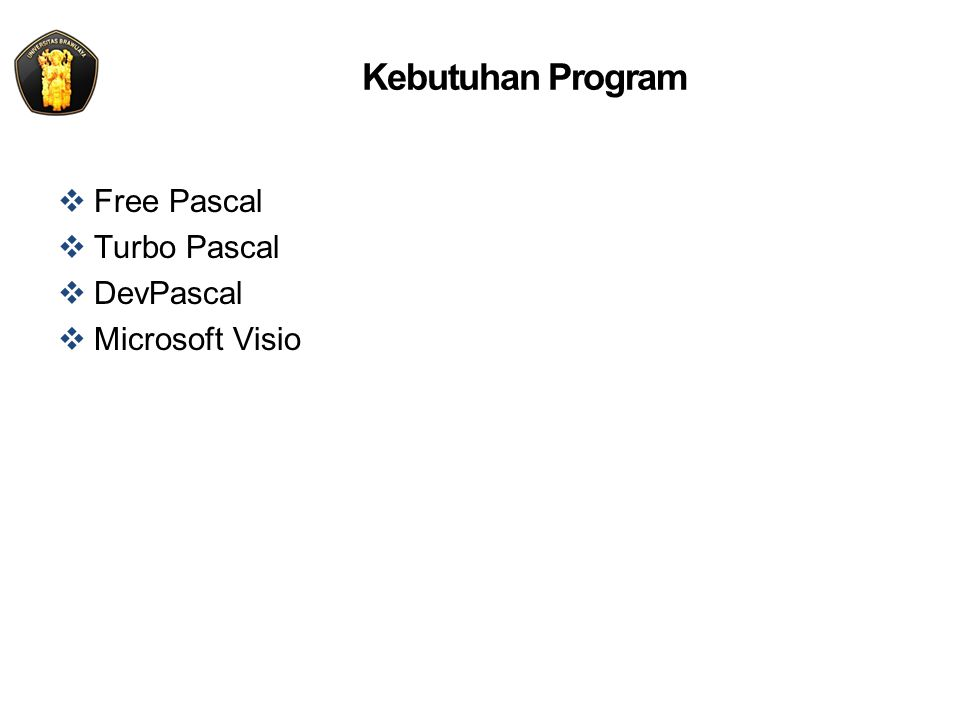 Kebutuhan Program  Free Pascal  Turbo Pascal  DevPascal  Microsoft Visio