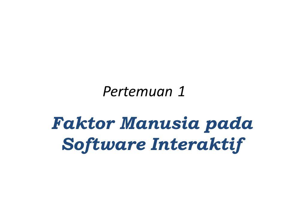 Pertemuan 1 Faktor Manusia pada Software Interaktif