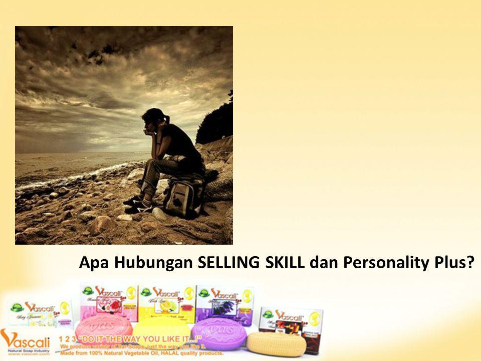 Apa Hubungan SELLING SKILL dan Personality Plus?