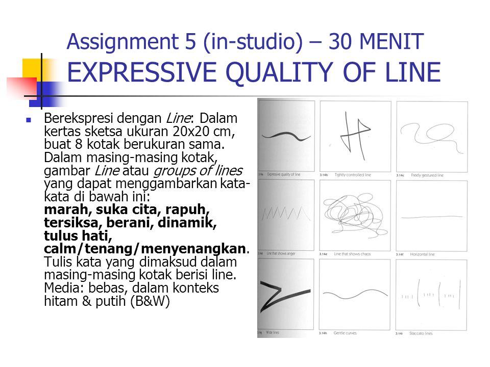 Assignment 5 (in-studio) – 30 MENIT EXPRESSIVE QUALITY OF LINE Berekspresi dengan Line: Dalam kertas sketsa ukuran 20x20 cm, buat 8 kotak berukuran sa
