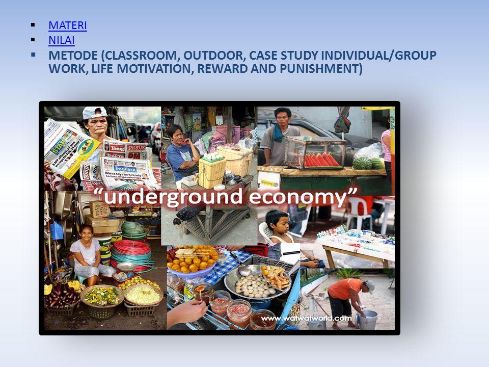  MATERI MATERI  NILAI NILAI  METODE (CLASSROOM, OUTDOOR, CASE STUDY INDIVIDUAL/GROUP WORK, LIFE MOTIVATION, REWARD AND PUNISHMENT)