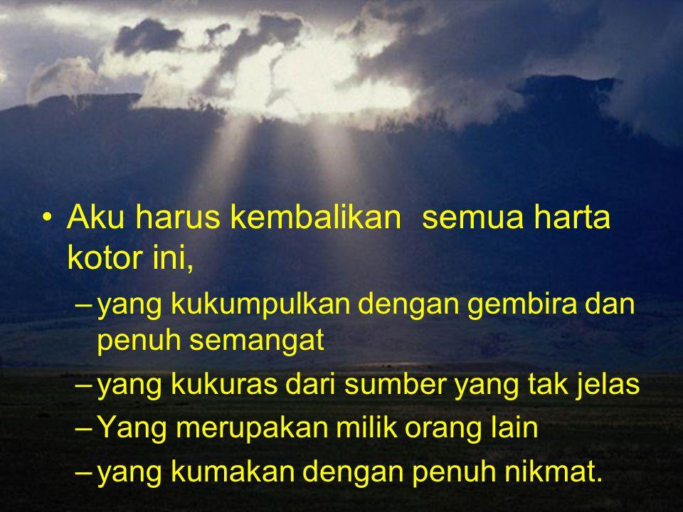 Ya ALLAH, Beri aku lagi beberapa hari milik-Mu, –u–untuk berbakti kepada ayah dan ibu tercinta, teringat akan kata kata kasar dan keras yg menyakitkan hati mereka, –m–maafkan aku..