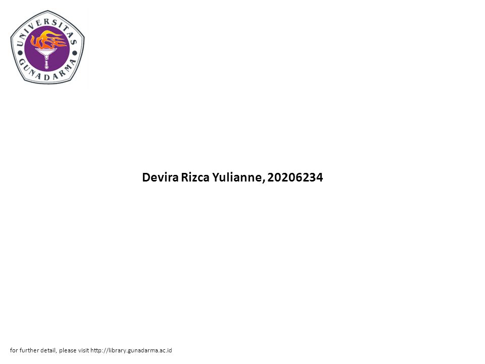 Devira Rizca Yulianne, 20206234 for further detail, please visit http://library.gunadarma.ac.id