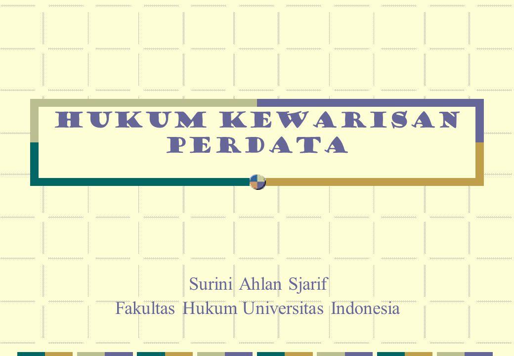 Hukum Kewarisan Perdata Surini Ahlan Sjarif Fakultas Hukum Universitas Indonesia