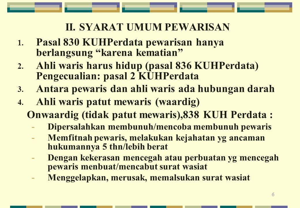 27 Penggantian dibolehkan, mewaris bersama-sama dengan keturunan seorang anak yang telah meninggal terlebih dahulu maupun dengan keturunan mereka mewaris bersama-sama walaupun dalam derajat yang berbeda.