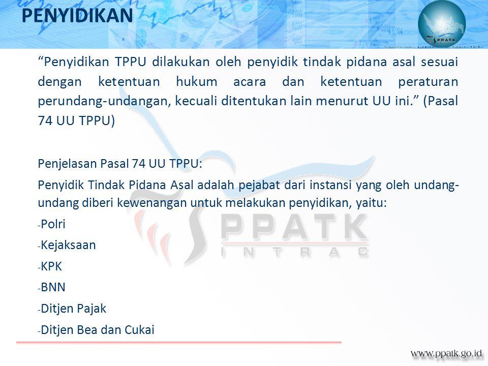 """""""Penyidikan TPPU dilakukan oleh penyidik tindak pidana asal sesuai dengan ketentuan hukum acara dan ketentuan peraturan perundang-undangan, kecuali di"""