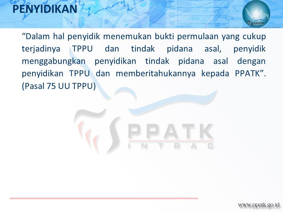 """Dalam hal penyidik menemukan bukti permulaan yang cukup terjadinya TPPU dan tindak pidana asal, penyidik menggabungkan penyidikan tindak pidana asal"