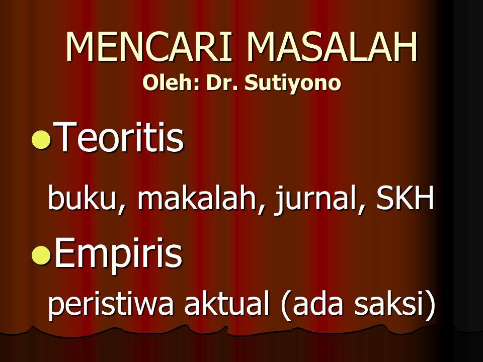 MENCARI MASALAH Oleh: Dr.