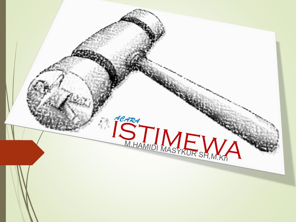 ISTIMEWA M.HAMIDI MASYKUR SH,M.Kn ACARA