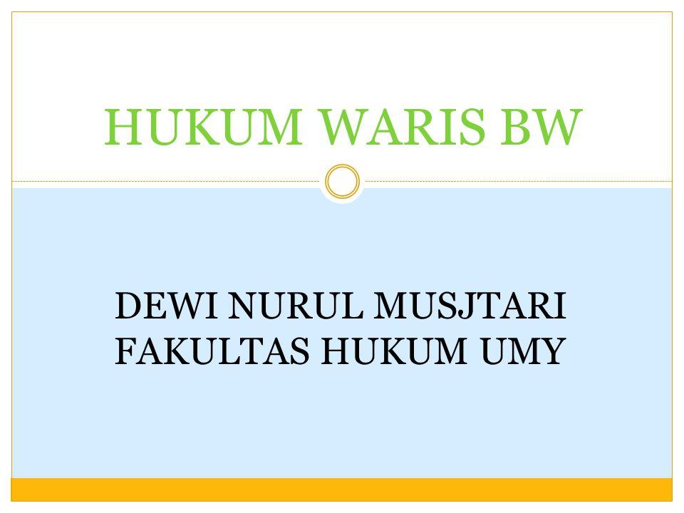HUKUM WARIS BW DEWI NURUL MUSJTARI FAKULTAS HUKUM UMY
