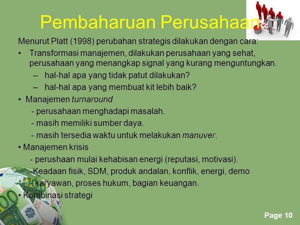 Powerpoint Templates Page 10 Pembaharuan Perusahaan Menurut Platt (1998) perubahan strategis dilakukan dengan cara: Transformasi manajemen, dilakukan