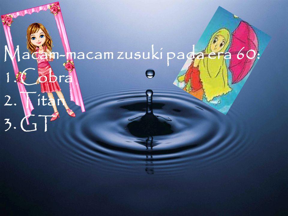 Ciri-ciri 1.Bentuk tangki mirip honda S atau Z 90 2.Seperti honda dream 307 cc 3.Zusuki cobra lebih murah dari pada motor-motor inggris