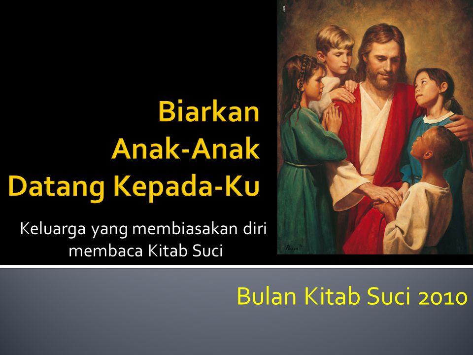 Bulan Kitab Suci 2010 Keluarga yang membiasakan diri membaca Kitab Suci