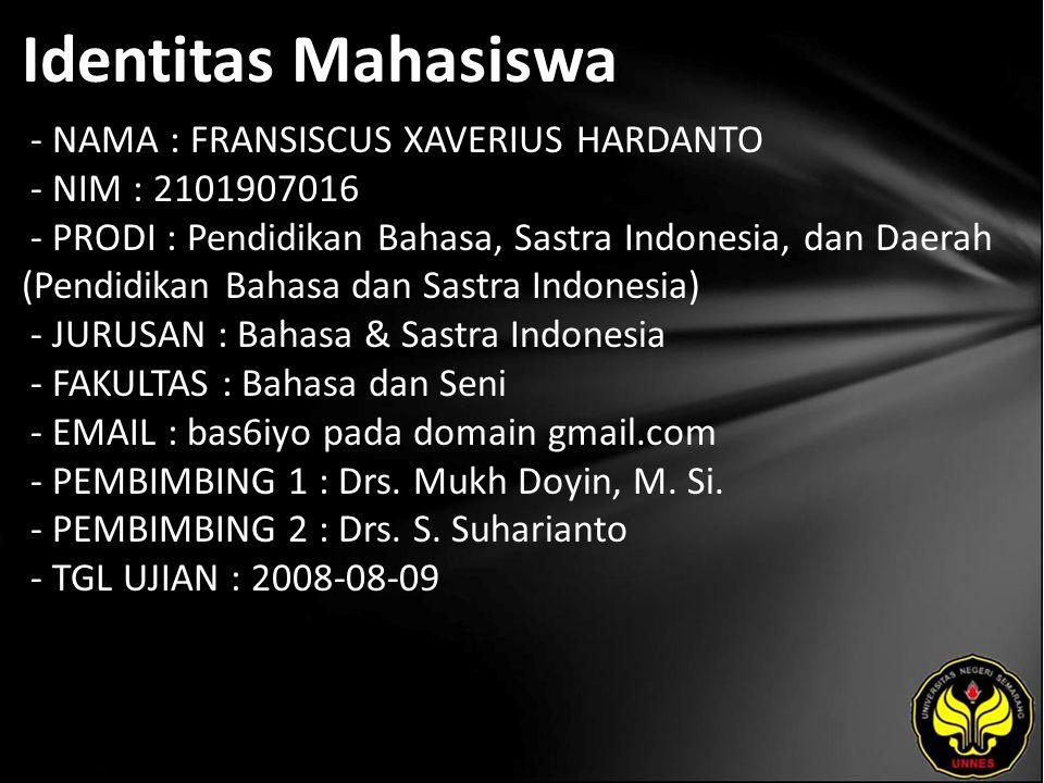 Identitas Mahasiswa - NAMA : FRANSISCUS XAVERIUS HARDANTO - NIM : 2101907016 - PRODI : Pendidikan Bahasa, Sastra Indonesia, dan Daerah (Pendidikan Bah