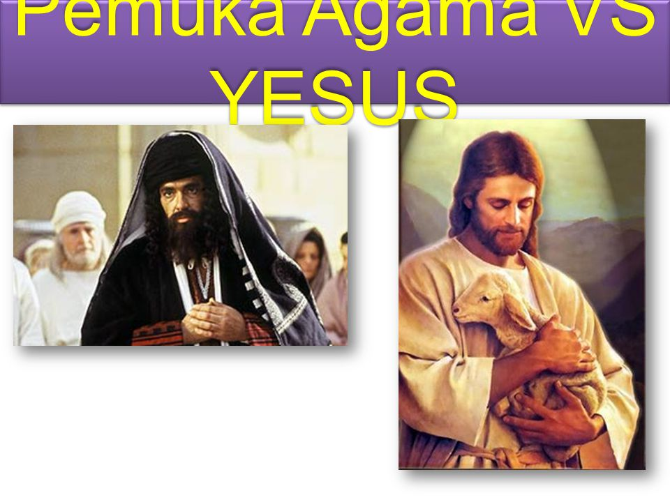 Pemuka Agama VS YESUS
