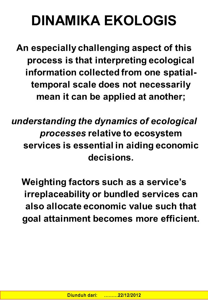 VALUASI EKONOMI The economic valuation of ecosystem services also involves social communication and information, areas that remain particularly challenging and are the focus of many researchers.