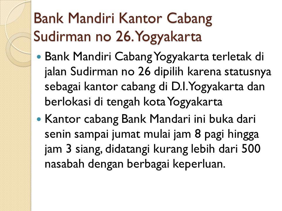 Bank Mandiri Kantor Cabang Sudirman no 26.