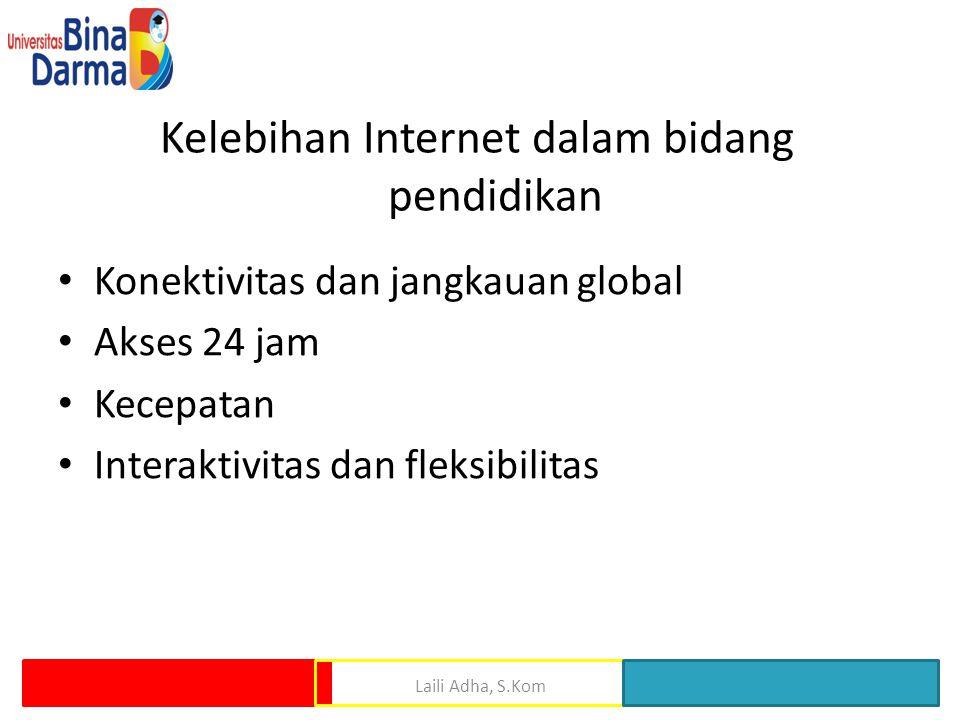 Konektivitas dan jangkauan global Dalam internet jaringan yang terjalin bersifat global tanpa mengenal ruang, waktu, dan birokrasi, dimana akses data dan informasi melampaui batas-batas negara protoker.