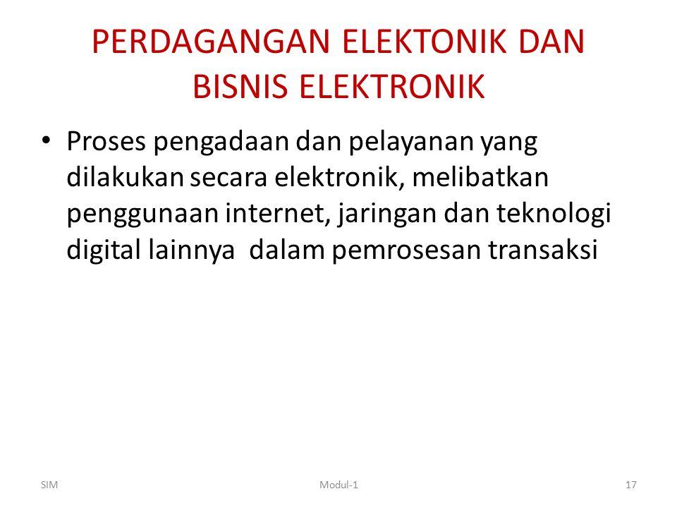 PERDAGANGAN ELEKTONIK DAN BISNIS ELEKTRONIK Proses pengadaan dan pelayanan yang dilakukan secara elektronik, melibatkan penggunaan internet, jaringan