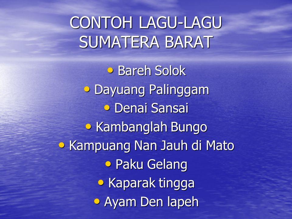 MUSIK DAERAH SUMATERA BARAT Alat musik yang terkenal adalah talempong hingga sebagai identitas daerah Minangkabau