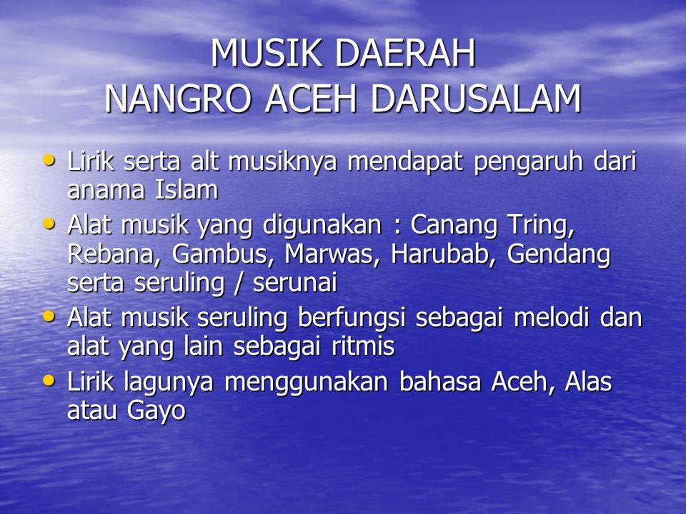 CIRI MUSIK DAERAH 1.Lirik / syairnya berbahasa daerah 2.