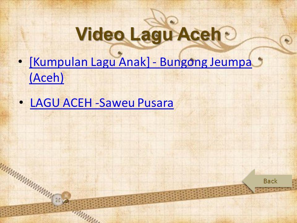 Video Lagu Aceh Back [Kumpulan Lagu Anak] - Bungong Jeumpa (Aceh) [Kumpulan Lagu Anak] - Bungong Jeumpa (Aceh) LAGU ACEH -Saweu Pusara