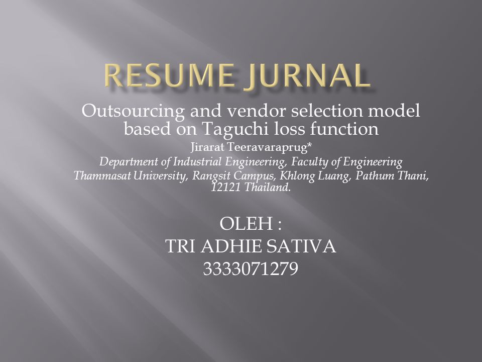 Outsourcing and vendor selection model based on Taguchi loss function Jirarat Teeravaraprug* Department of Industrial Engineering, Faculty of Engineer