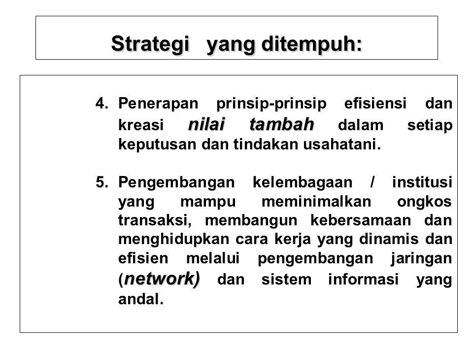 Strategi yang ditempuh: SDM dan IPTEK 3. Pengembangan SDM dan IPTEK yang terkait langsung dengan setiap usaha produksi sayuran- unggul dan produk-prod