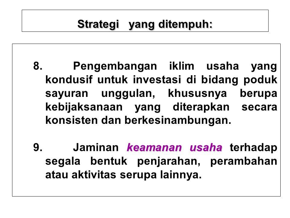 Strategi yang ditempuh: 6.Pewilayahan/ Penjadwalan komoditas sesuai dengan agroekosistem dan pembatas ekologis sebagai landasan pengembangan KSP yang