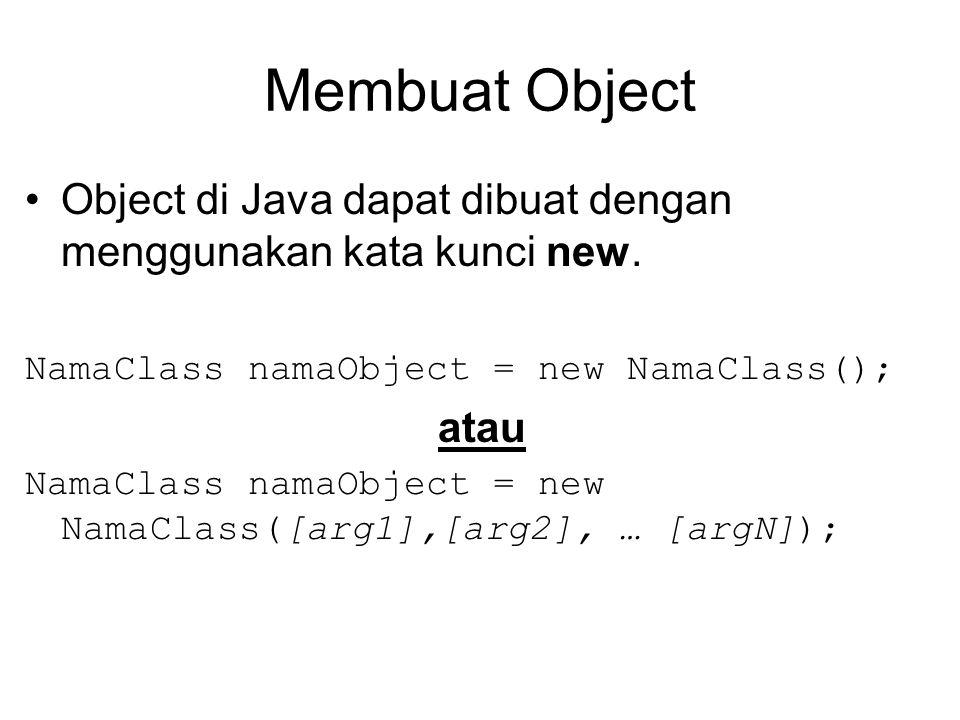 Membuat Object Object di Java dapat dibuat dengan menggunakan kata kunci new.